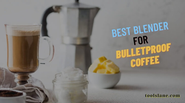 Best Blender for Bulletproof Coffee