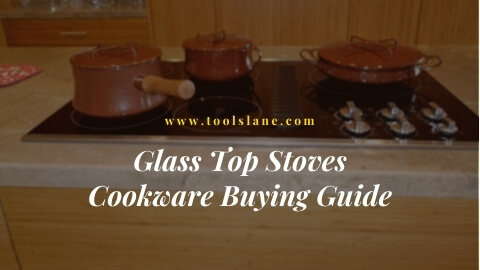 Glass Top Stoves Cookware Buying Guide
