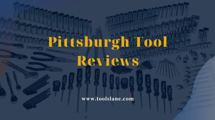 Pittsburgh Tools Review